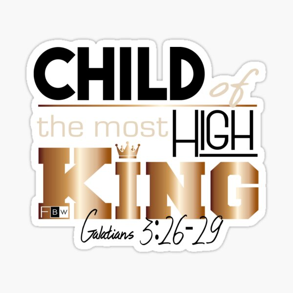 Child of the Most High King Sticker