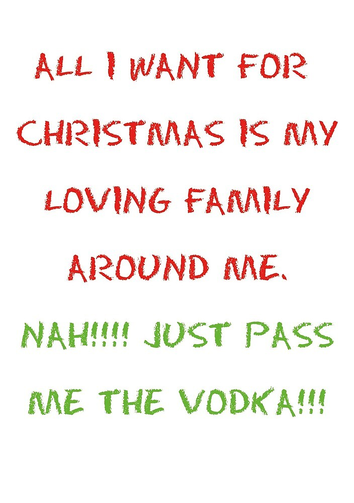 All I Want For Christmas Vodka. by esmeandme