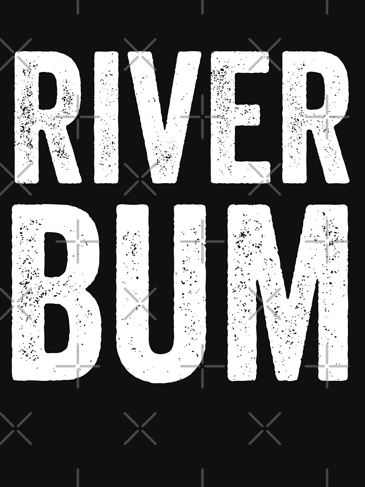 River Bum by with-care