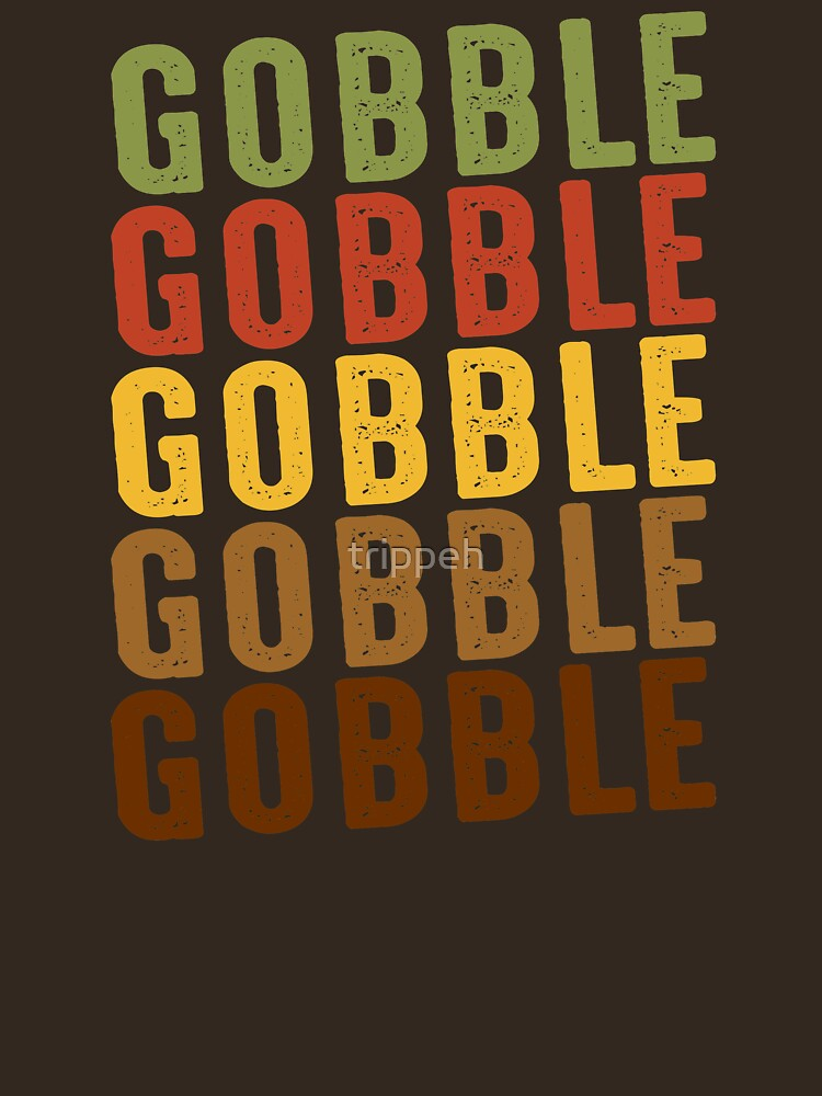 Funny Thanksgiving Shirt Gobble Shirt by trippeh