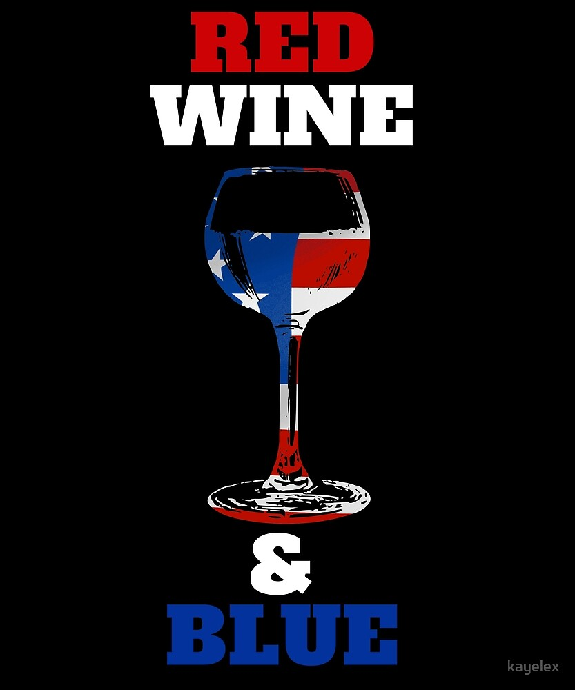 Funny 4th of July T-Shirt Wine Independence Day by kayelex