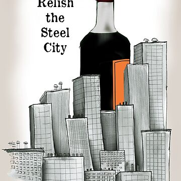 No.21 Relish the Steel City by tonyfernandes1