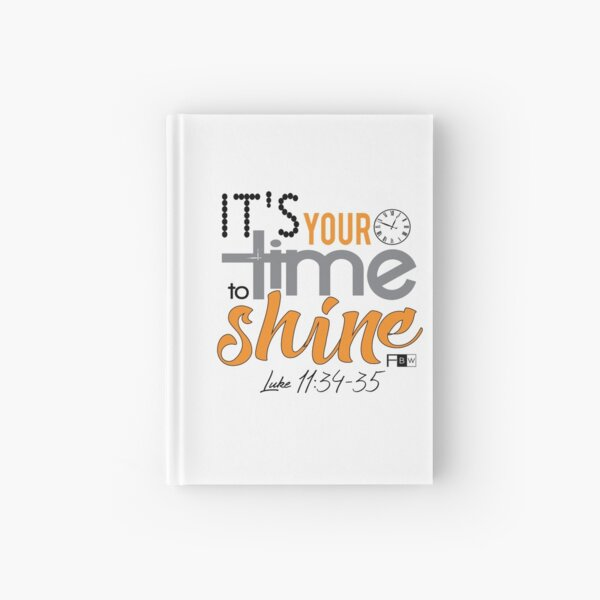 It's Your Time to Shine Hardcover Journal