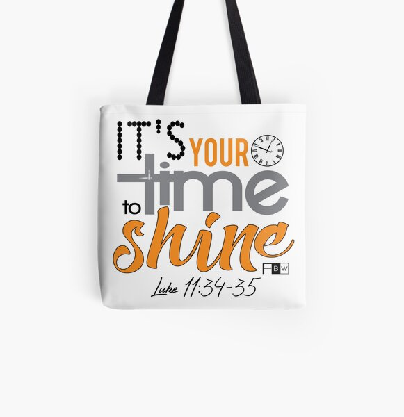 It's Your Time to Shine All Over Print Tote Bag