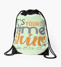 It's Your Time to Shine Drawstring Bag