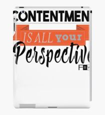 Contentment is all Perspective iPad Case/Skin