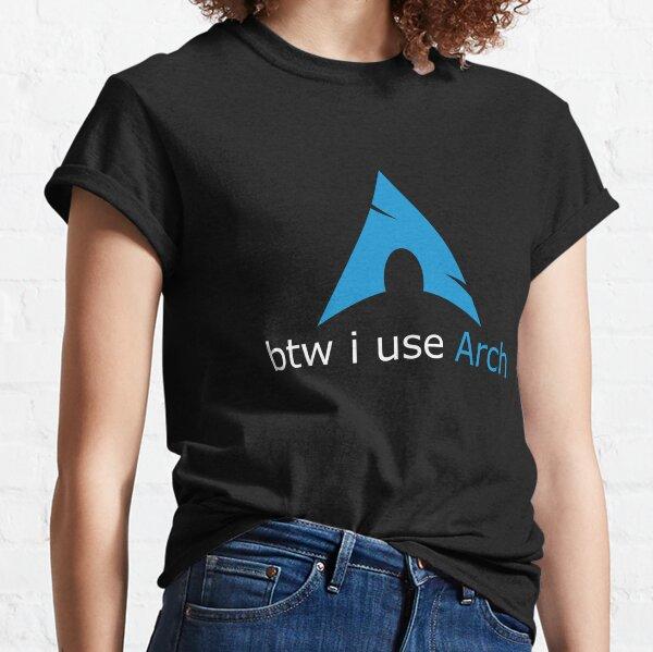btw I use Arch Classic T-Shirt