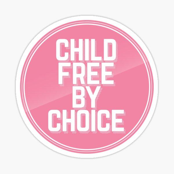 Childfree by choice Sticker