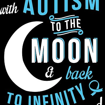 I love someone with autism to the moon and back to infinity and beyond by Pinktee