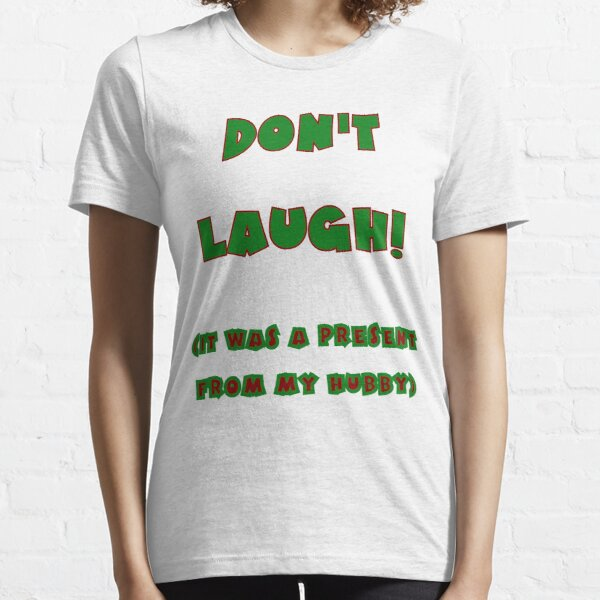 Give a laugh to your wife this Christmas Essential T-Shirt