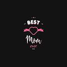 « Best Mom ever » par lepetitcalamar