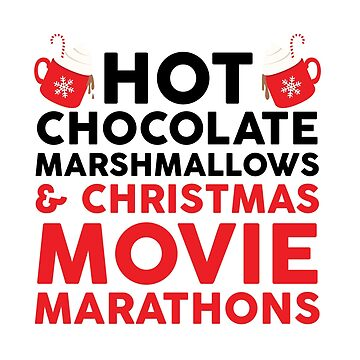 Hot Chocolate Marshmallows & Christmas Movie Marathons by kjanedesigns