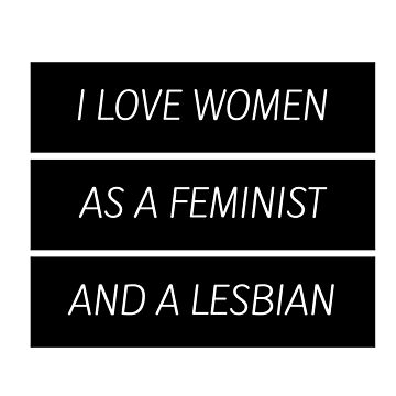 As A Feminist Lesbian... (updated version in desc.) by shinysylvieon