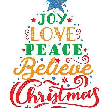 Cute Love Joy Peace Believe Christmas Tree Holiday T-Shirt by tronictees