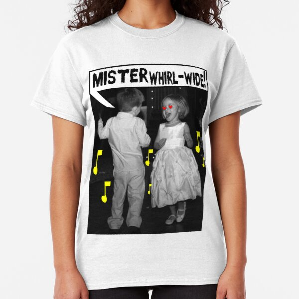 Mister Whirl-Wide! Classic T-Shirt