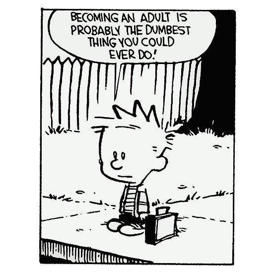 """Calvin """"Erwachsen werden ist ..."""" von BEGROTESQUE"""