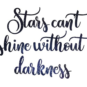 Stars can't shine without darkness by doodle189