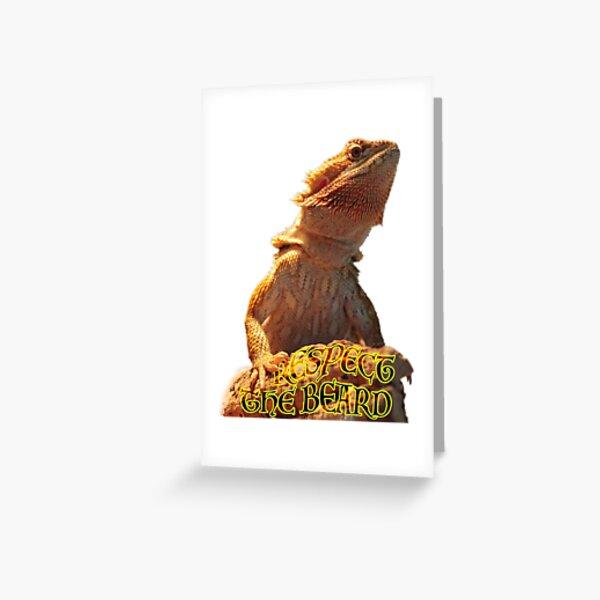 Bearded Dragon Lovers - Respect The Beard Greeting Card