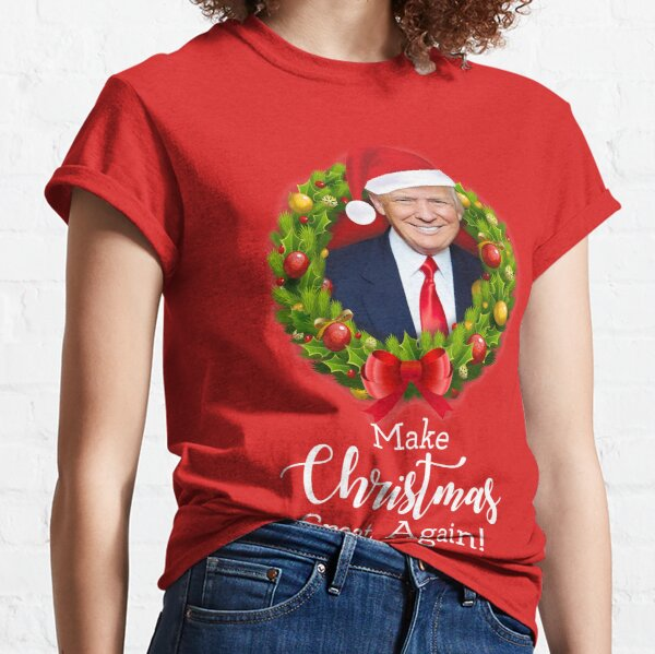 Make Christmas Great Again with Trump on red background Funny Christmas card gifts HD HIGH QUALITY ONLINE STORE Classic T-Shirt