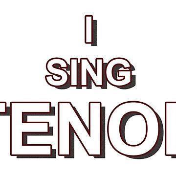 I Sing Tenor by mRudolphus