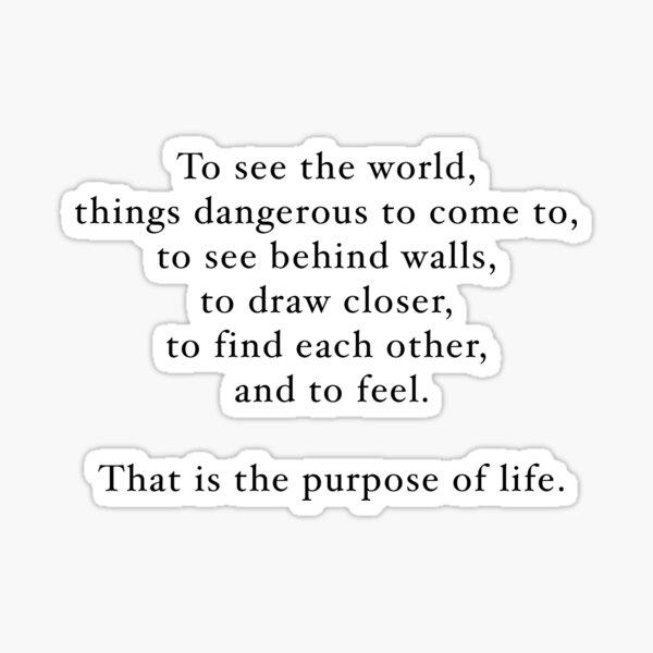 Walter Mitty Purpose of Life Quote Sticker