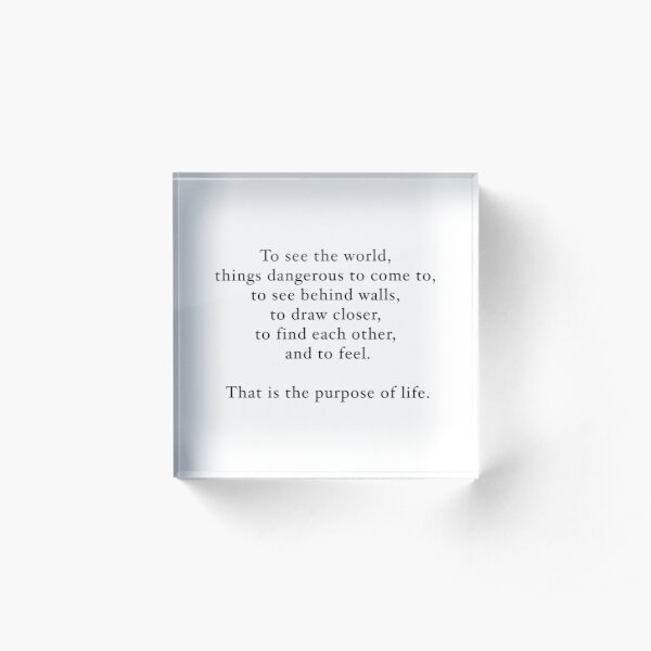 Walter Mitty Purpose of Life Quote Acrylic Block