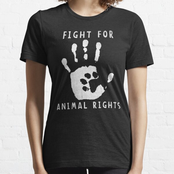 Fight For Animal Rights Essential T-Shirt