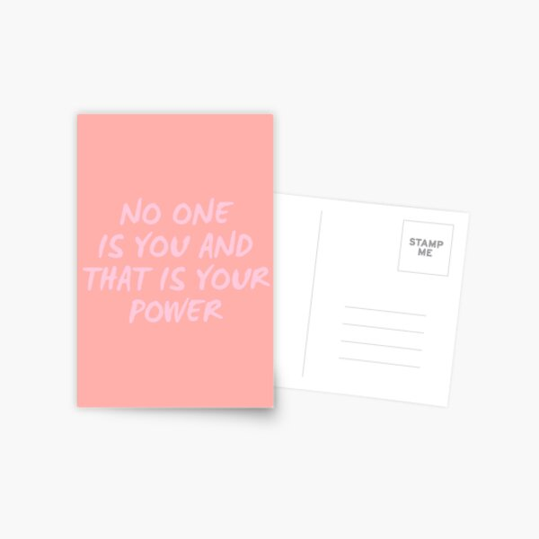 no one is you and that is your power Postcard