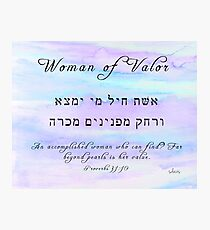 Eishet Chayil Woman of Valor Proverbs 31:10 103118 Photographic Print