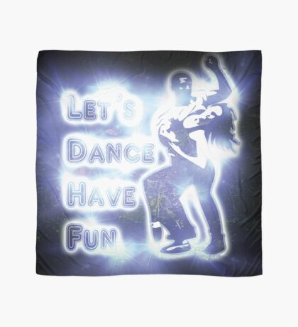Lets dance have fun Scarf