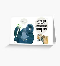 Are you sure you're getting enough protein? Greeting Card