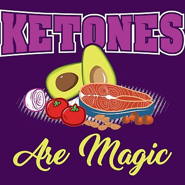 Keto Fat Protein Low Carb Slimming Fit Gift Ketogenic Diet Ketones Are Magic by Sandra78