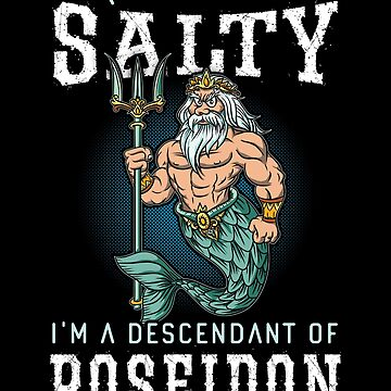 I'm Not Salty I'm A Descendant of Poseidon  by javaneka