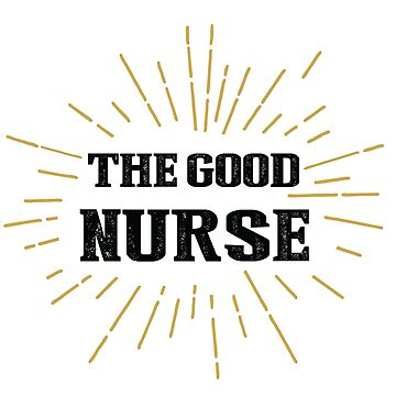 The Good Nurse Art T-shirt Gift by ArtOfHappiness