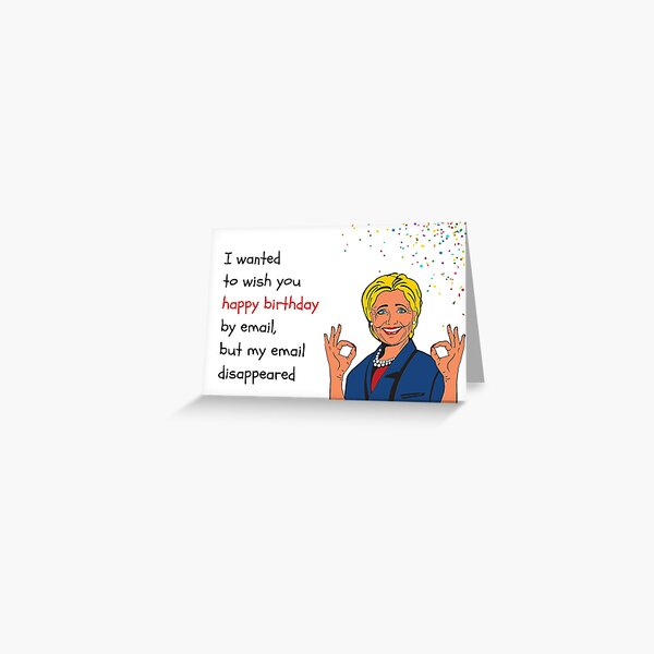 Hillary birthday email card, meme greeting cards Greeting Card