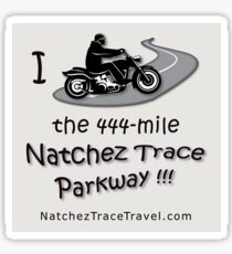 I Rode the Natchez Trace Parkway!!! Sticker