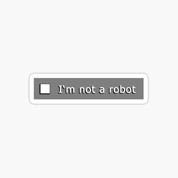 I'm not a robot Sticker
