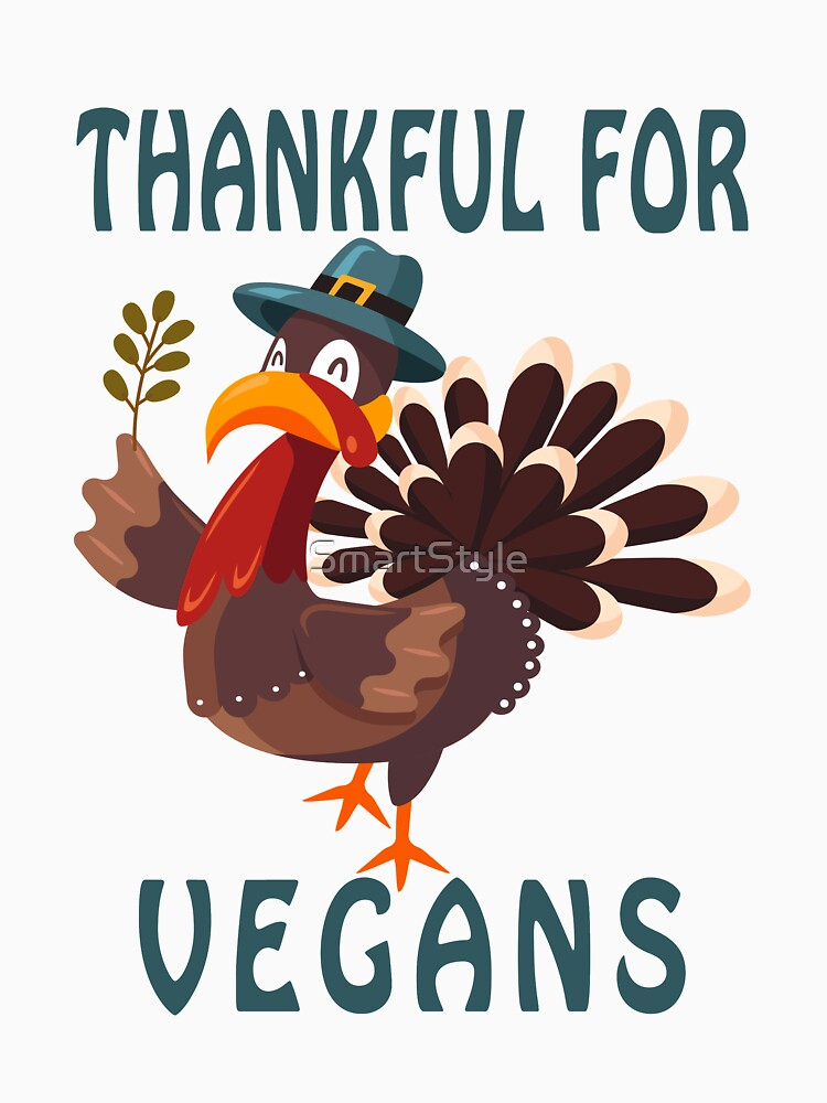 Thankful For Vegans by SmartStyle