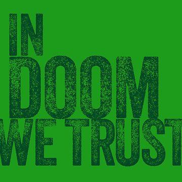 IN DOOM WE TRUST by Syferix