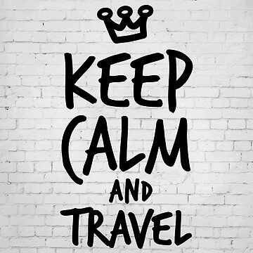 Keep calm and travel by inspirational4u