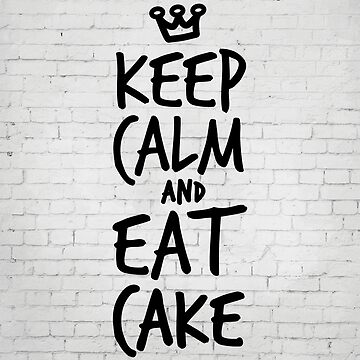 Keep calm and eat cake by inspirational4u