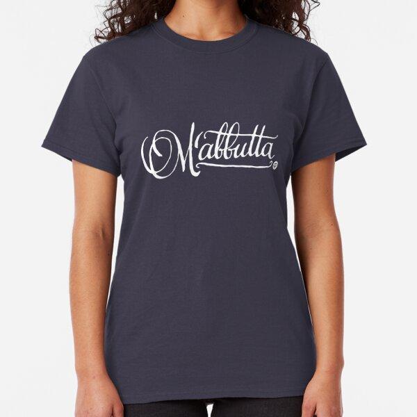 M'abbutta - #siculigrafia Classic T-Shirt