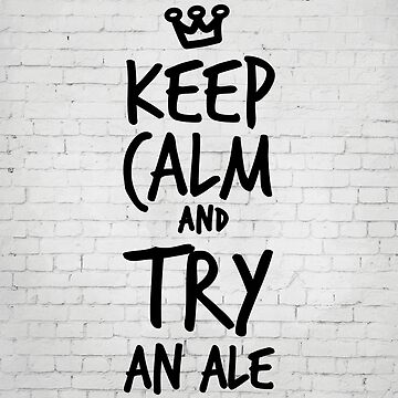 Keep calm and try an ale by inspirational4u