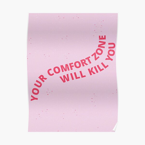 your comfort zone will kill you Poster