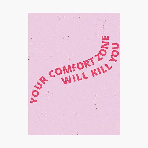 votre zone de confort va vous tuer Impression photo