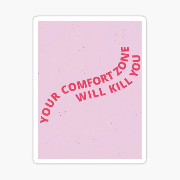 tu zona de confort te matará Pegatina