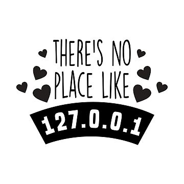 Funny Wifi - There's No Place Like 127.0.0.1. - Wireless Internet Humor by stuch75