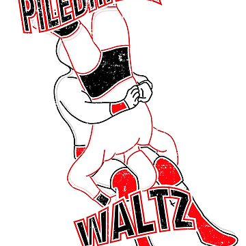 Piledriver Waltz  by bleedesigns