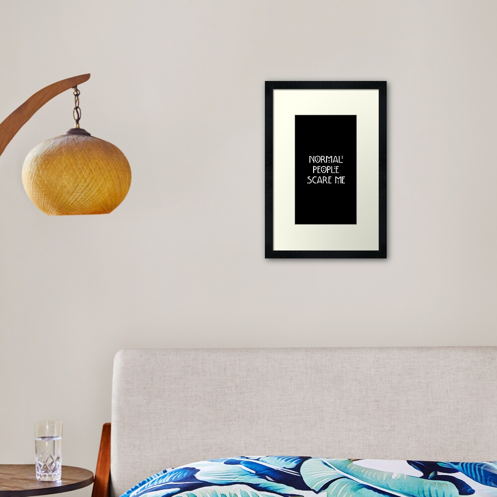 Normal People Scare Me Framed Art Print By Hallows03 Redbubble