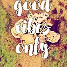 good vibes only by MendesMay